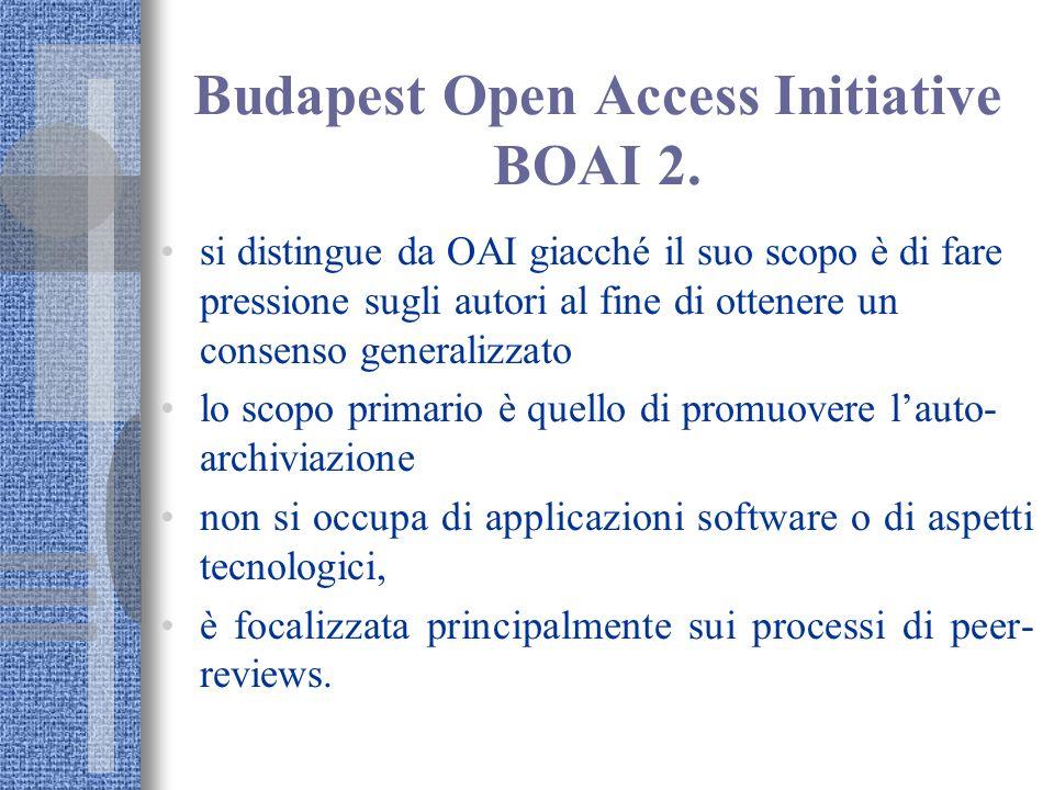 Budapest Open Access Initiative BOAI 2. si distingue da OAI giacché il suo scopo è di fare pressione sugli autori al fine di ottenere un consenso gene