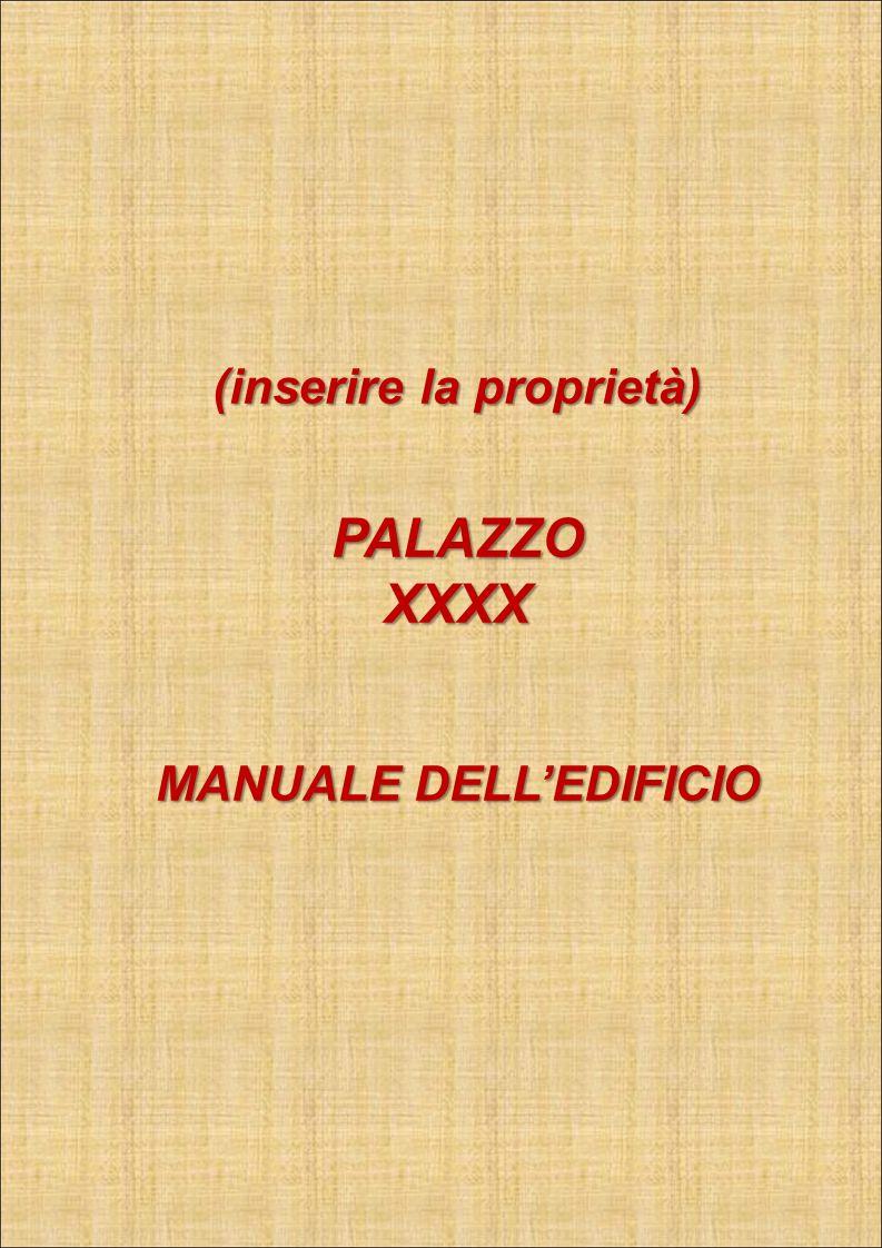 (inserire la proprietà) PALAZZOXXXX MANUALE DELLEDIFICIO