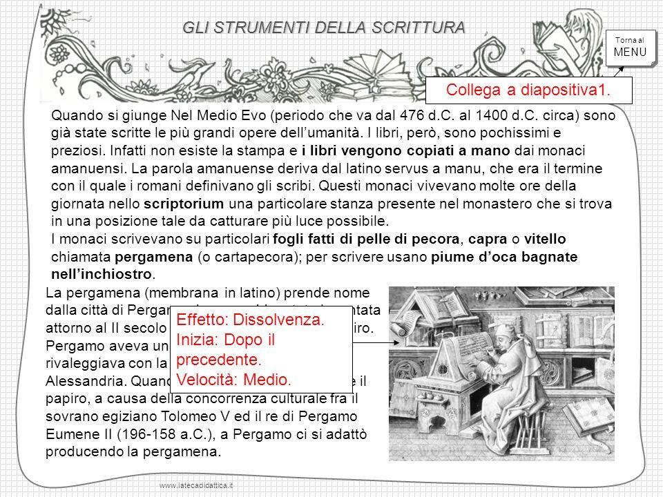 GLI STRUMENTI DELLA SCRITTURA www.latecadidattica.it Quando si giunge Nel Medio Evo (periodo che va dal 476 d.C.