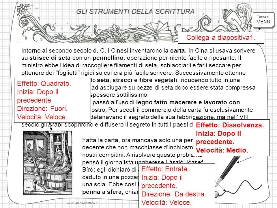 GLI STRUMENTI DELLA SCRITTURA www.latecadidattica.it Intorno al secondo secolo d. C. i Cinesi inventarono la carta. In Cina si usava scrivere su stris
