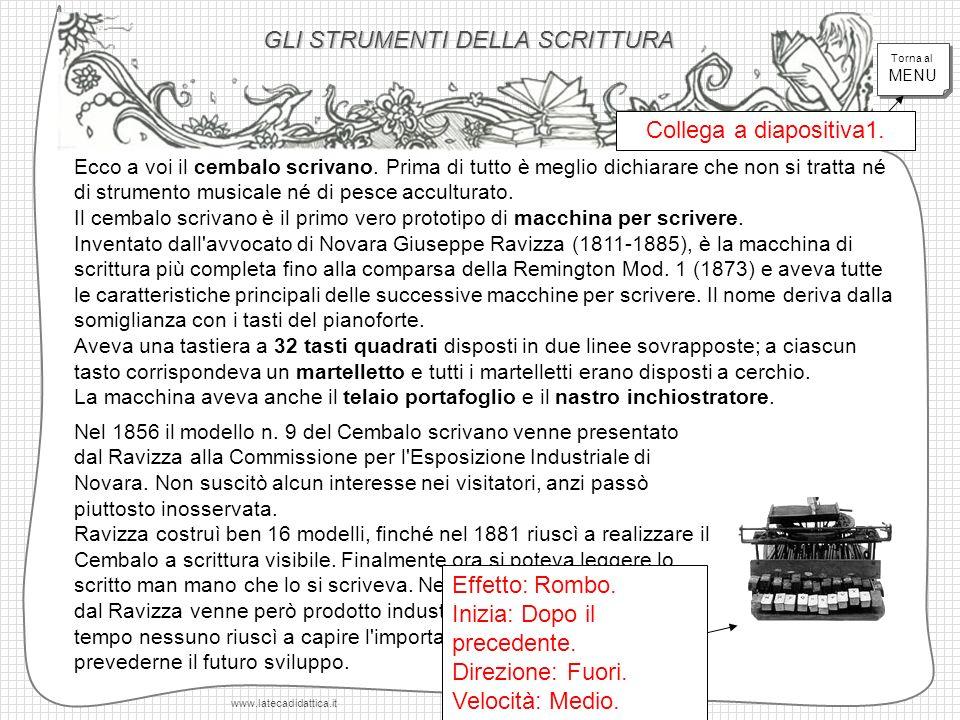 GLI STRUMENTI DELLA SCRITTURA www.latecadidattica.it Ecco a voi il cembalo scrivano.