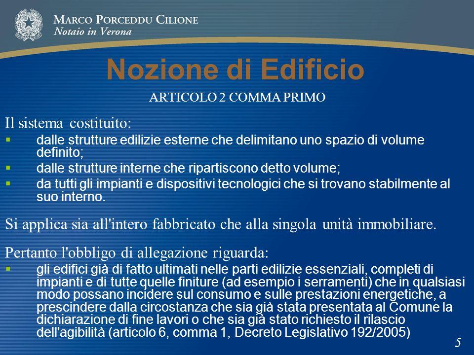 Nozione di Edificio ARTICOLO 2 COMMA PRIMO Il sistema costituito: dalle strutture edilizie esterne che delimitano uno spazio di volume definito; dalle