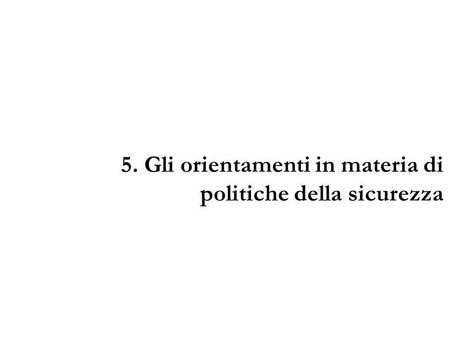 5. Gli orientamenti in materia di politiche della sicurezza