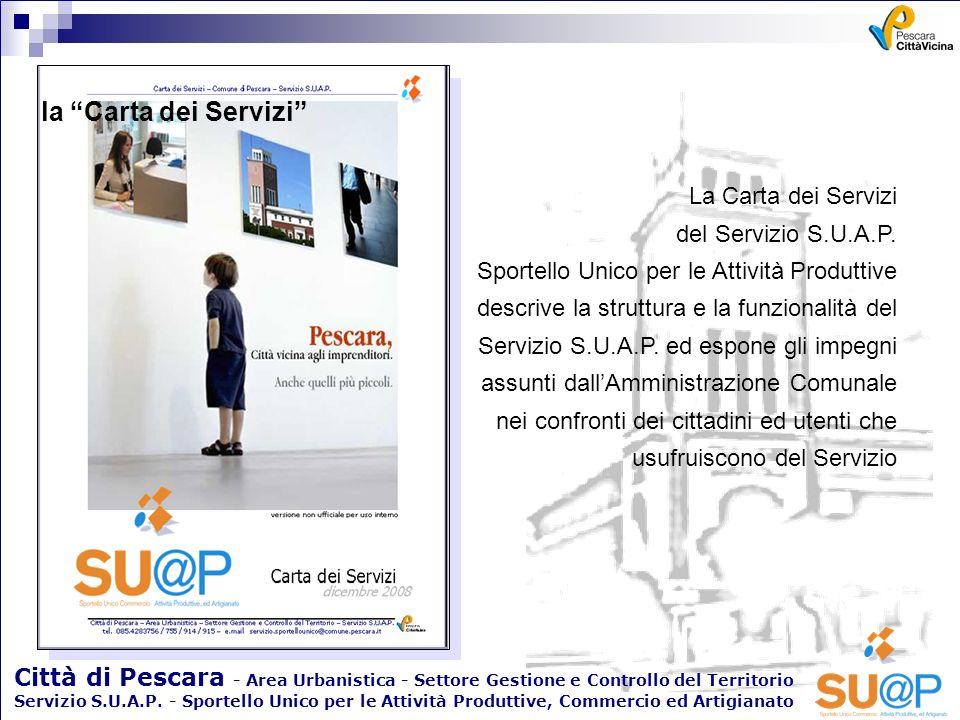 Città di Pescara - Area Urbanistica - Settore Gestione e Controllo del Territorio Servizio S.U.A.P. - Sportello Unico per le Attività Produttive, Comm