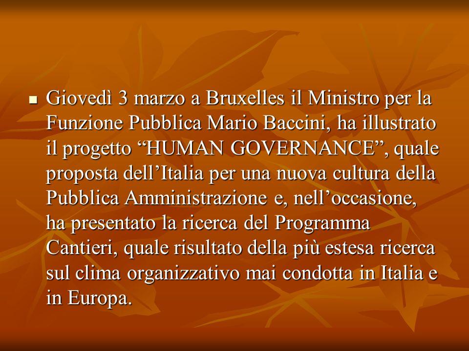Giovedì 3 marzo a Bruxelles il Ministro per la Funzione Pubblica Mario Baccini, ha illustrato il progetto HUMAN GOVERNANCE, quale proposta dellItalia