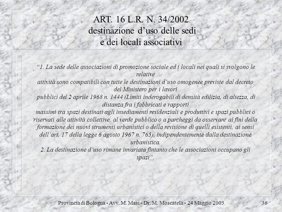 Provincia di Bologna - Avv. M. Masi - Dr. M. Moscatelli - 24 Maggio 200336 1. La sede delle associazioni di promozione sociale ed i locali nei quali s