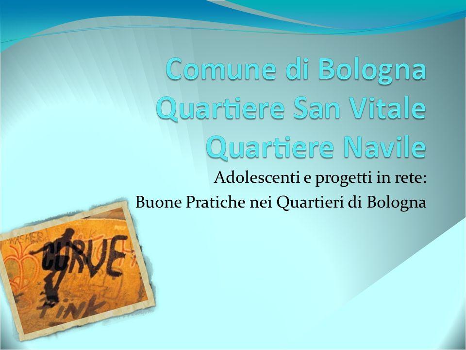Adolescenti e progetti in rete: Buone Pratiche nei Quartieri di Bologna