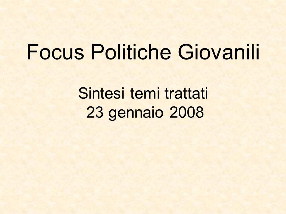 Focus Politiche Giovanili Sintesi temi trattati 23 gennaio 2008