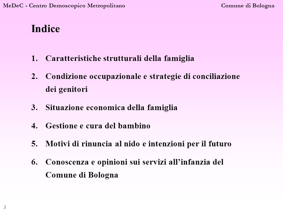 MeDeC - Centro Demoscopico Metropolitano Comune di Bologna 4 1.