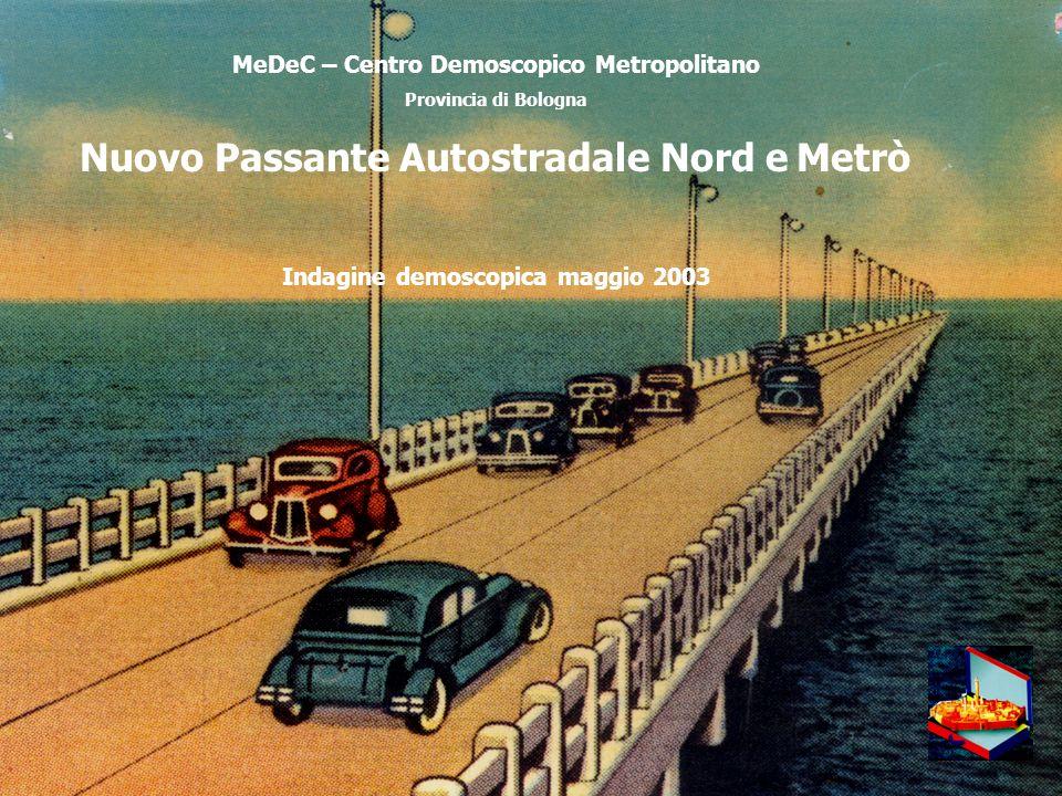MeDeC – Centro Demoscopico Metropolitano Provincia di Bologna MeDeC – Centro Demoscopico Metropolitano Provincia di Bologna Nuovo Passante Autostradal