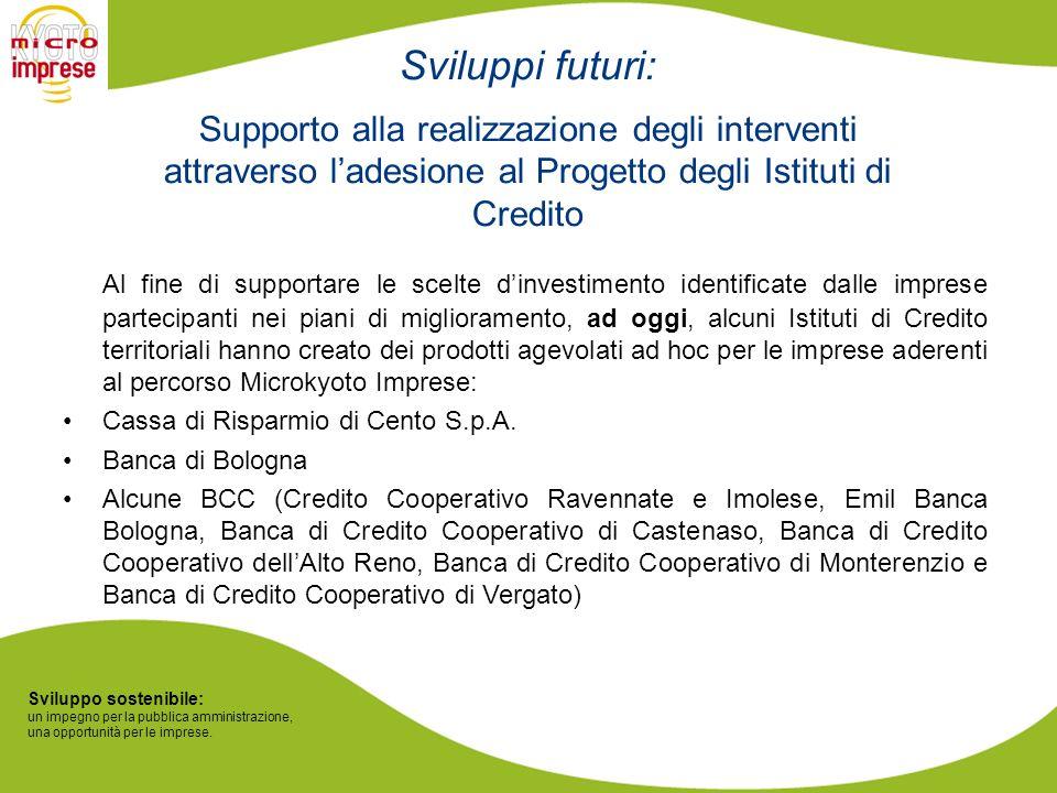 Sviluppo sostenibile: un impegno per la pubblica amministrazione, una opportunità per le imprese. Sviluppi futuri: Supporto alla realizzazione degli i