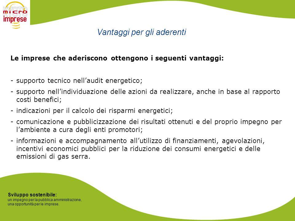 Sviluppo sostenibile: un impegno per la pubblica amministrazione, una opportunità per le imprese. Le imprese che aderiscono ottengono i seguenti vanta