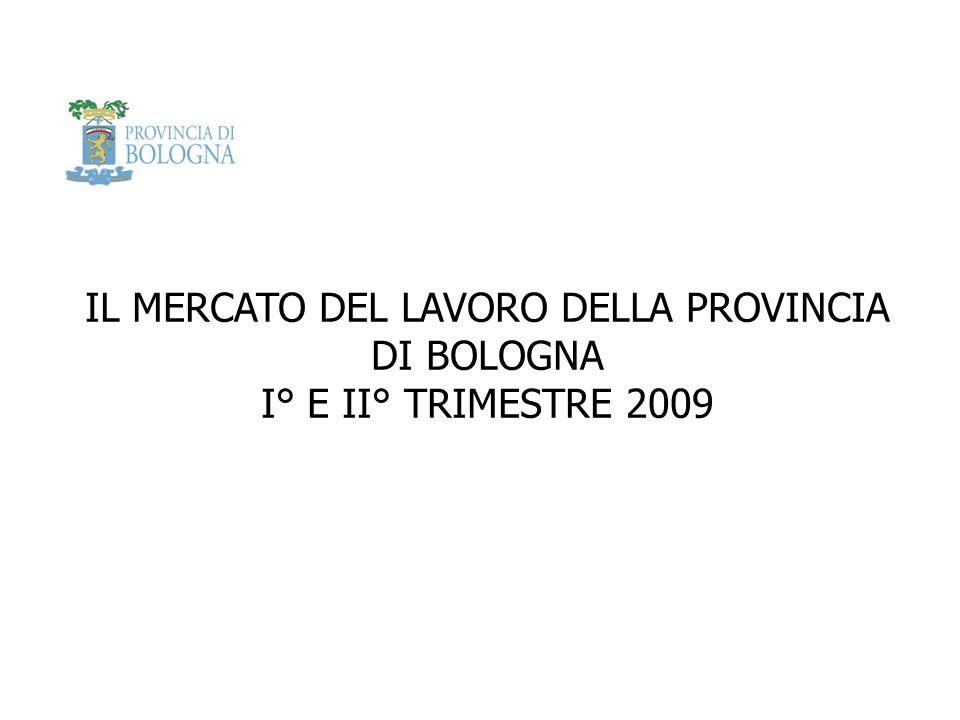 IL MERCATO DEL LAVORO DELLA PROVINCIA DI BOLOGNA I° E II° TRIMESTRE 2009
