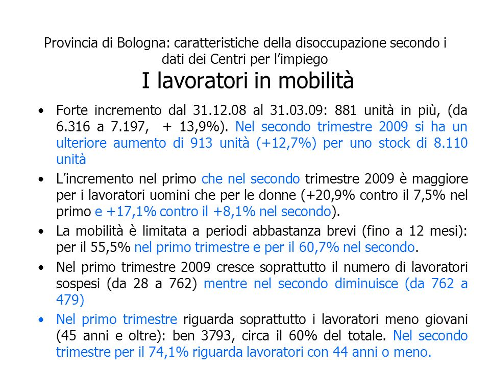 Forte incremento dal 31.12.08 al 31.03.09: 881 unità in più, (da 6.316 a 7.197, + 13,9%).