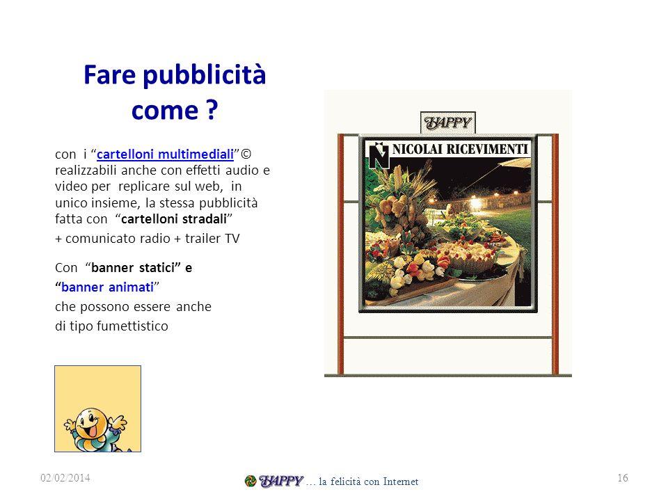 Fare pubblicità come ? con i cartelloni multimediali© realizzabili anche con effetti audio e video per replicare sul web, in unico insieme, la stessa