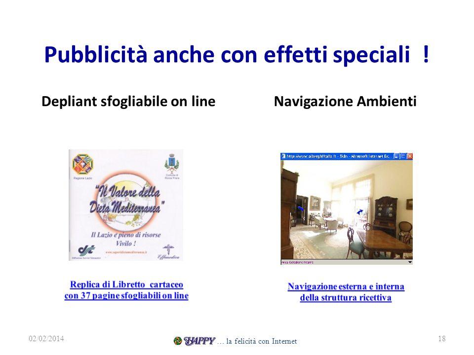Pubblicità anche con effetti speciali ! Depliant sfogliabile on lineNavigazione Ambienti 18 … la felicità con Internet 02/02/2014