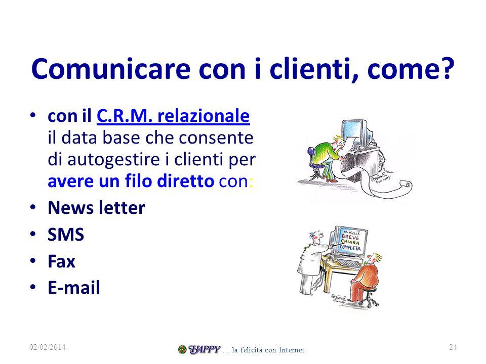 Comunicare con i clienti, come? con il C.R.M. relazionale il data base che consente di autogestire i clienti per avere un filo diretto con:C.R.M. rela