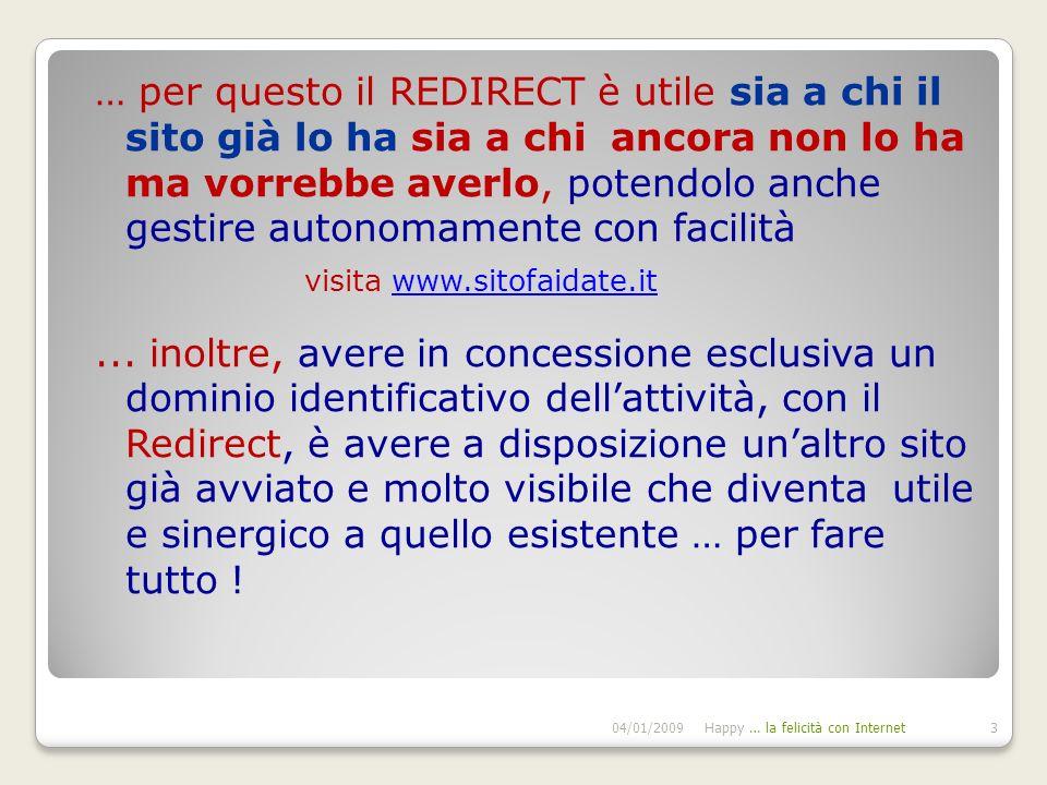Attraverso la procedura del redirect è possibile inoltrare le visite di un sito web verso un altro sito web anche senza che l utente se ne accorga.