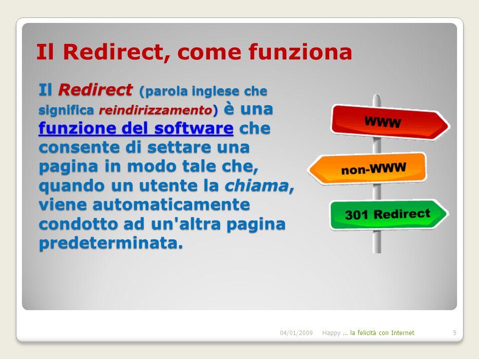 Il Redirect (parola inglese che significa reindirizzamento) è una funzione del software che consente di settare una pagina in modo tale che, quando un utente la chiama, viene automaticamente condotto ad un altra pagina predeterminata.