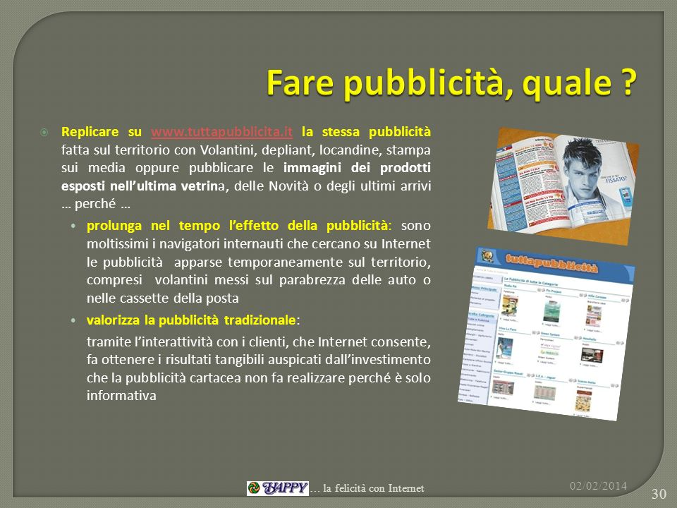 Replicare su www.tuttapubblicita.it la stessa pubblicità fatta sul territorio con Volantini, depliant, locandine, stampa sui media oppure pubblicare l