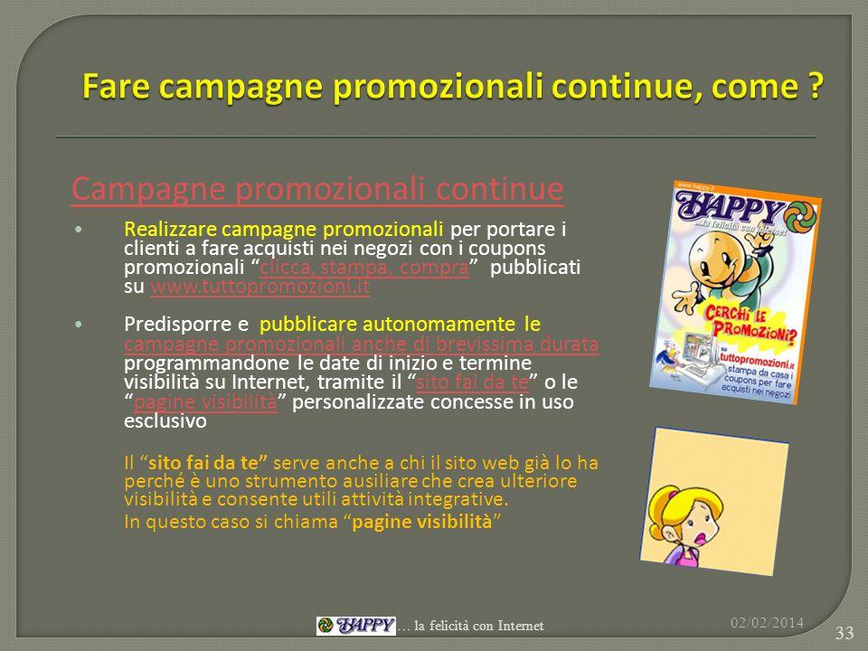 Campagne promozionali continue Realizzare campagne promozionali per portare i clienti a fare acquisti nei negozi con i coupons promozionali clicca, st