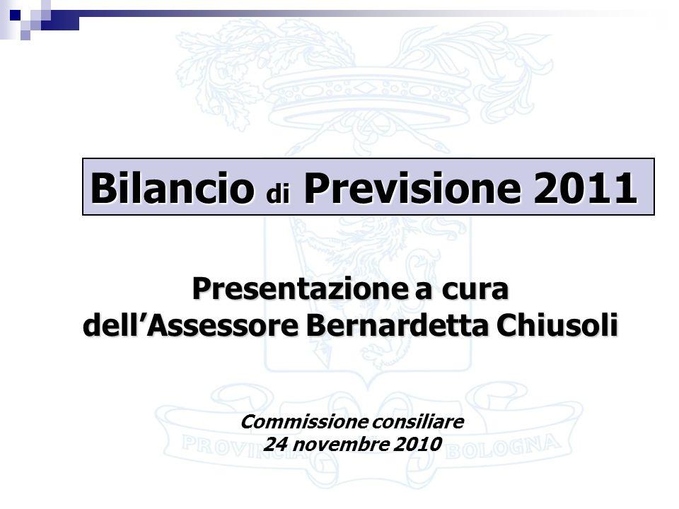 1 Presentazione a cura dellAssessore Bernardetta Chiusoli Commissione consiliare 24 novembre 2010 Bilancio di Previsione 2011