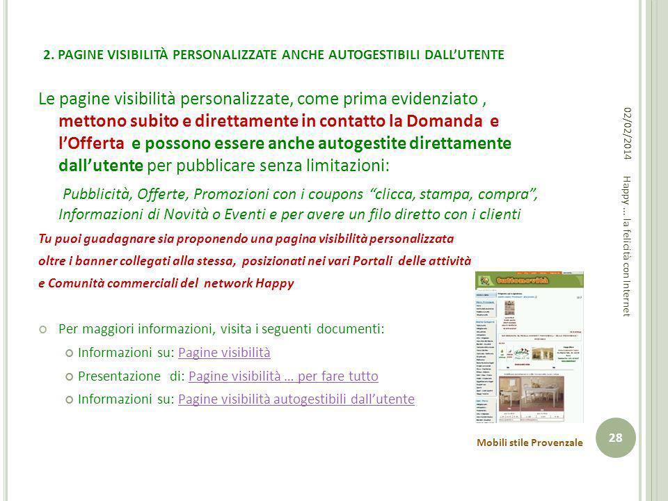 2. PAGINE VISIBILITÀ PERSONALIZZATE ANCHE AUTOGESTIBILI DALLUTENTE Le pagine visibilità personalizzate, come prima evidenziato, mettono subito e diret