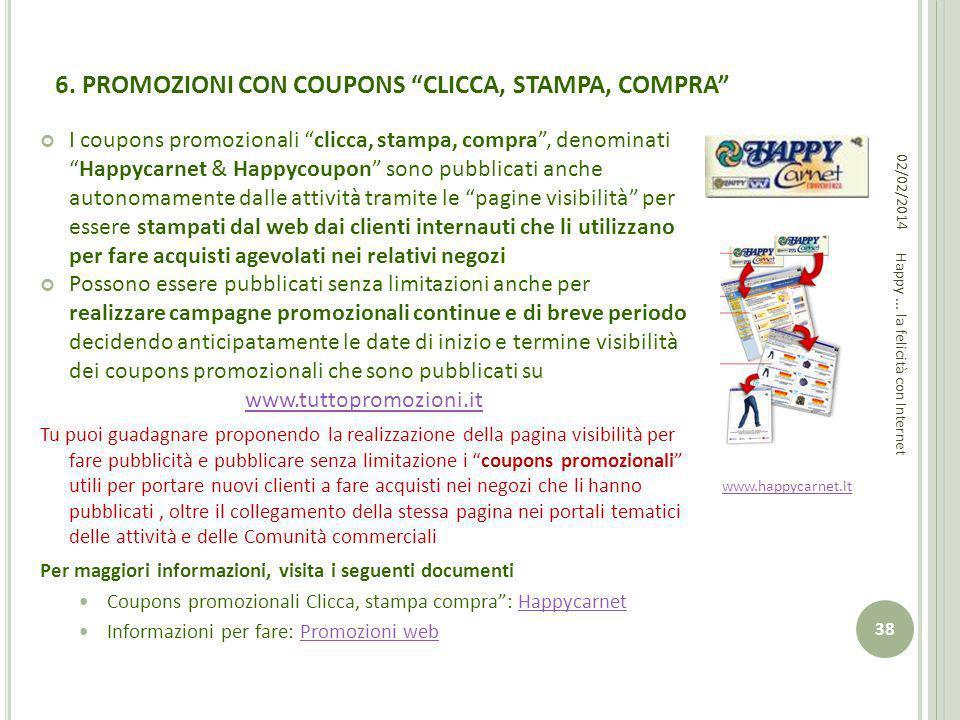 6. PROMOZIONI CON COUPONS CLICCA, STAMPA, COMPRA I coupons promozionali clicca, stampa, compra, denominatiHappycarnet & Happycoupon sono pubblicati an