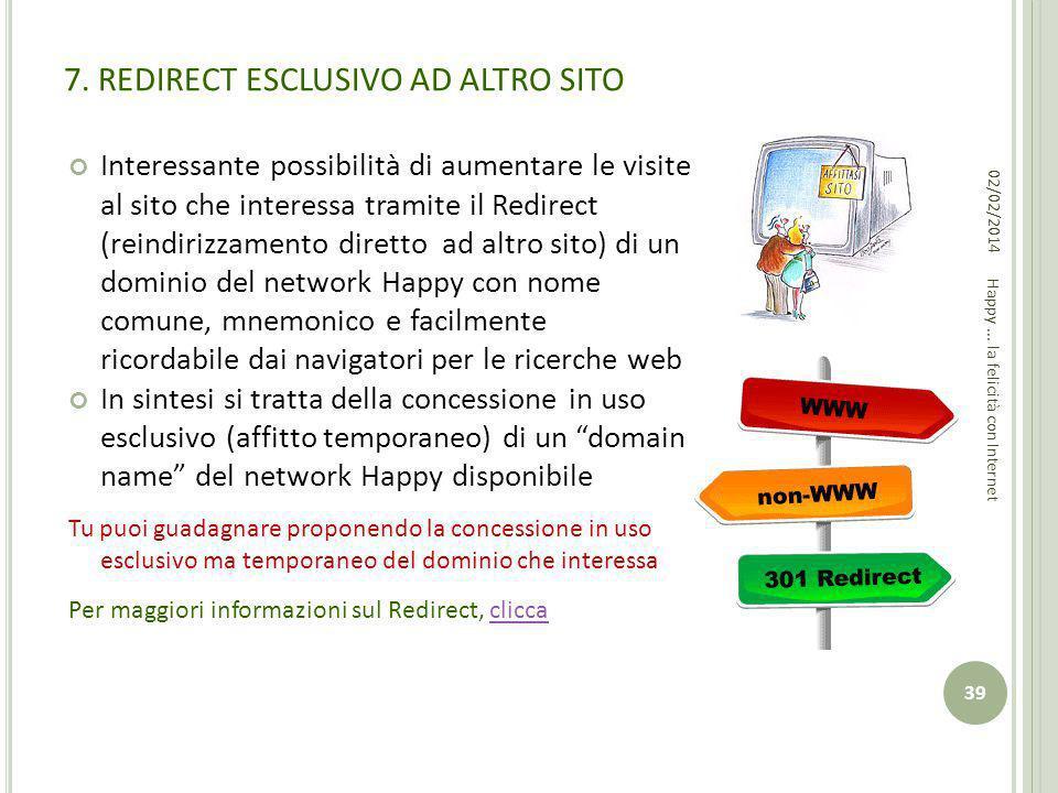 7. REDIRECT ESCLUSIVO AD ALTRO SITO Interessante possibilità di aumentare le visite al sito che interessa tramite il Redirect (reindirizzamento dirett
