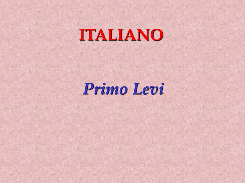 ITALIANO Primo Levi