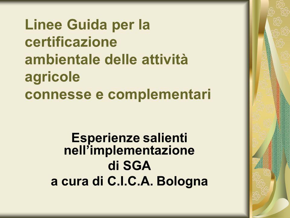 Linee Guida per la certificazione ambientale delle attività agricole connesse e complementari Esperienze salienti nellimplementazione di SGA a cura di
