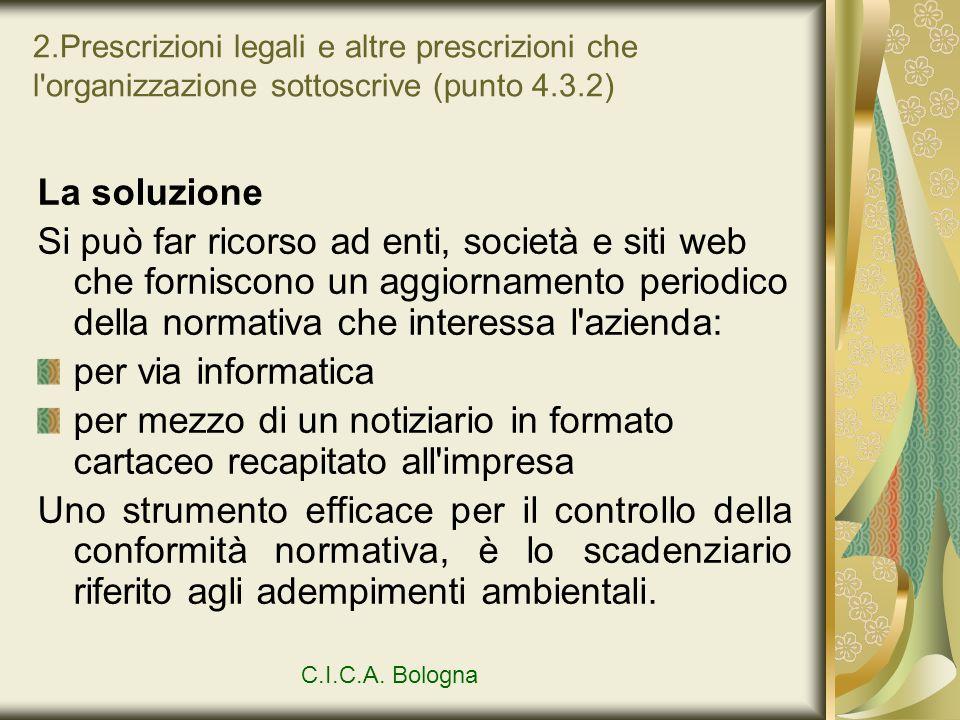 2.Prescrizioni legali e altre prescrizioni che l'organizzazione sottoscrive (punto 4.3.2) La soluzione Si può far ricorso ad enti, società e siti web