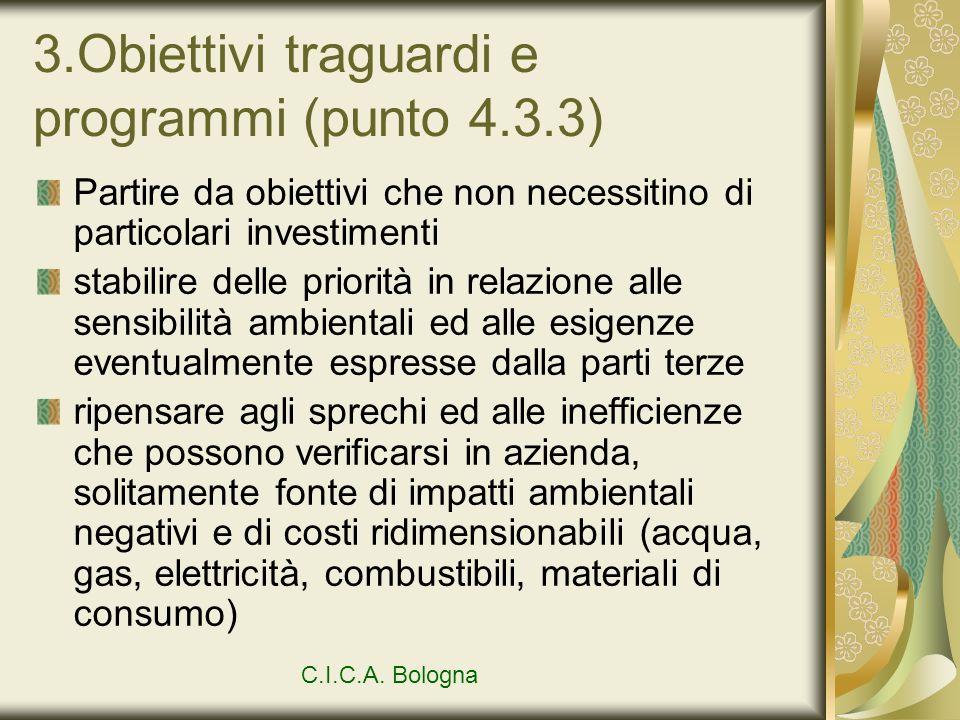 3.Obiettivi traguardi e programmi (punto 4.3.3) Partire da obiettivi che non necessitino di particolari investimenti stabilire delle priorità in relaz