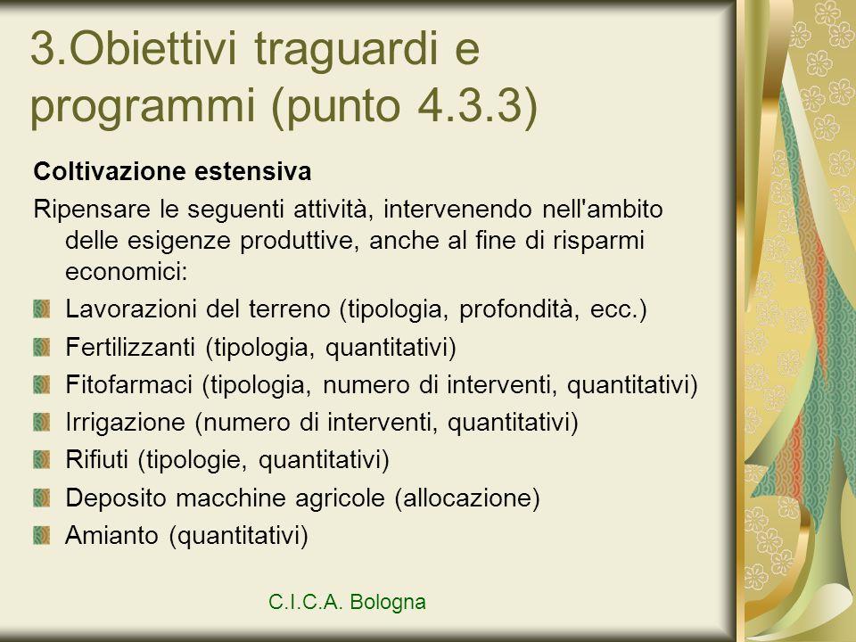 3.Obiettivi traguardi e programmi (punto 4.3.3) Coltivazione estensiva Ripensare le seguenti attività, intervenendo nell'ambito delle esigenze produtt