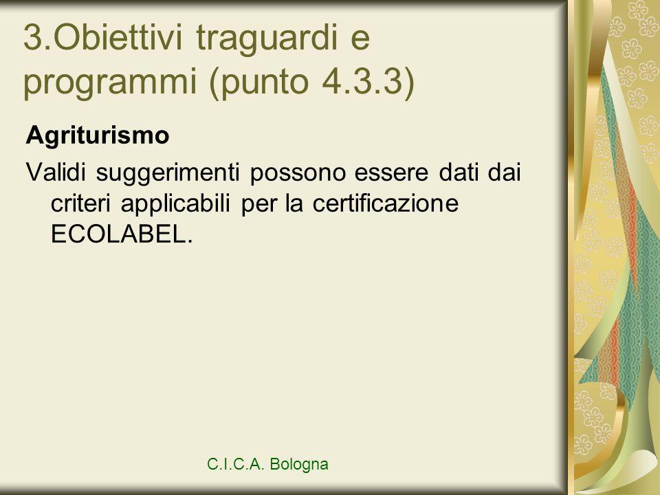 3.Obiettivi traguardi e programmi (punto 4.3.3) Agriturismo Validi suggerimenti possono essere dati dai criteri applicabili per la certificazione ECOL