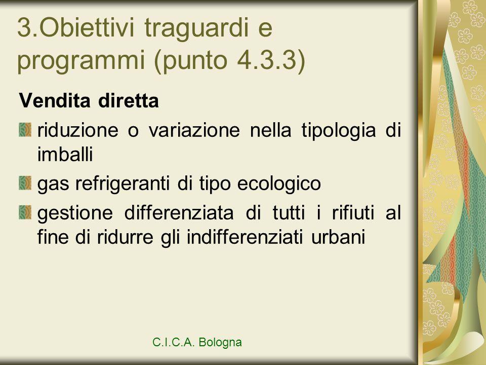 3.Obiettivi traguardi e programmi (punto 4.3.3) Vendita diretta riduzione o variazione nella tipologia di imballi gas refrigeranti di tipo ecologico g