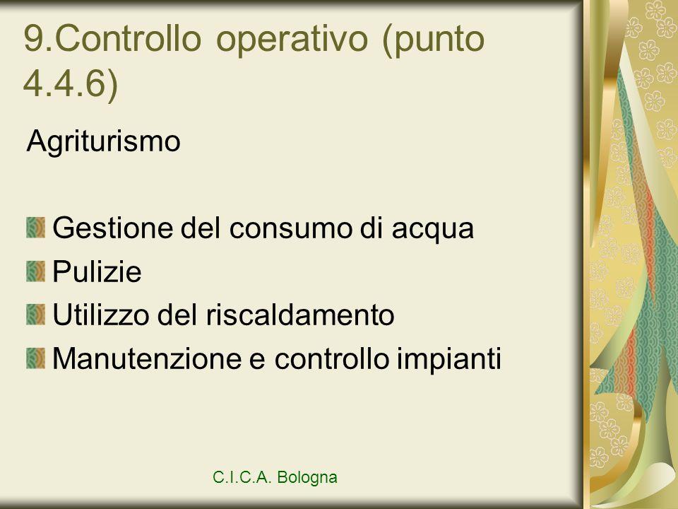 9.Controllo operativo (punto 4.4.6) Agriturismo Gestione del consumo di acqua Pulizie Utilizzo del riscaldamento Manutenzione e controllo impianti C.I
