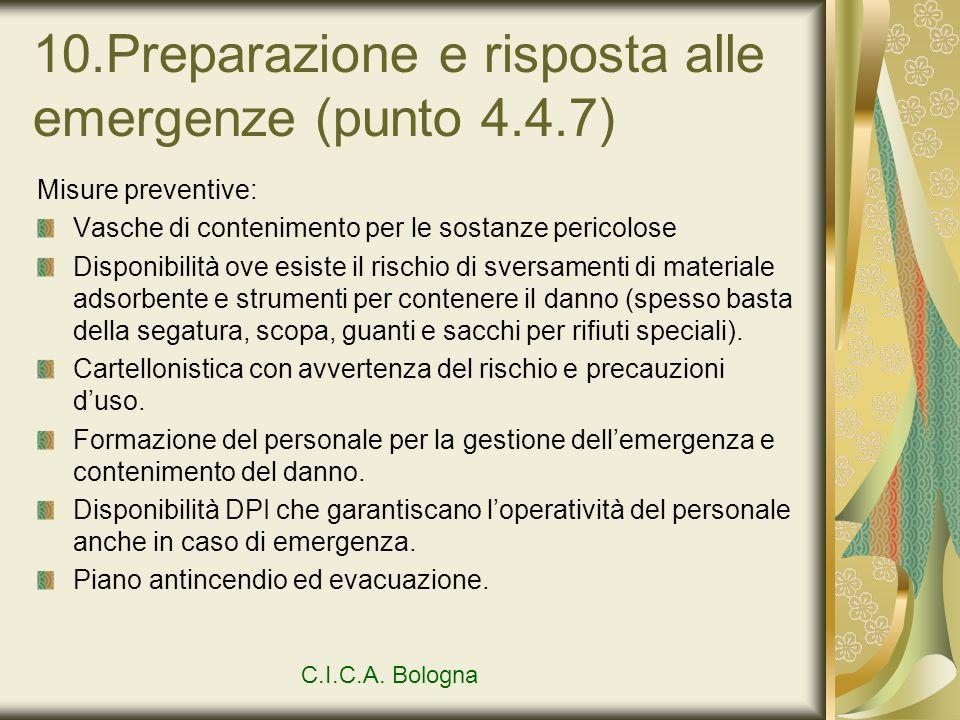 10.Preparazione e risposta alle emergenze (punto 4.4.7) Misure preventive: Vasche di contenimento per le sostanze pericolose Disponibilità ove esiste