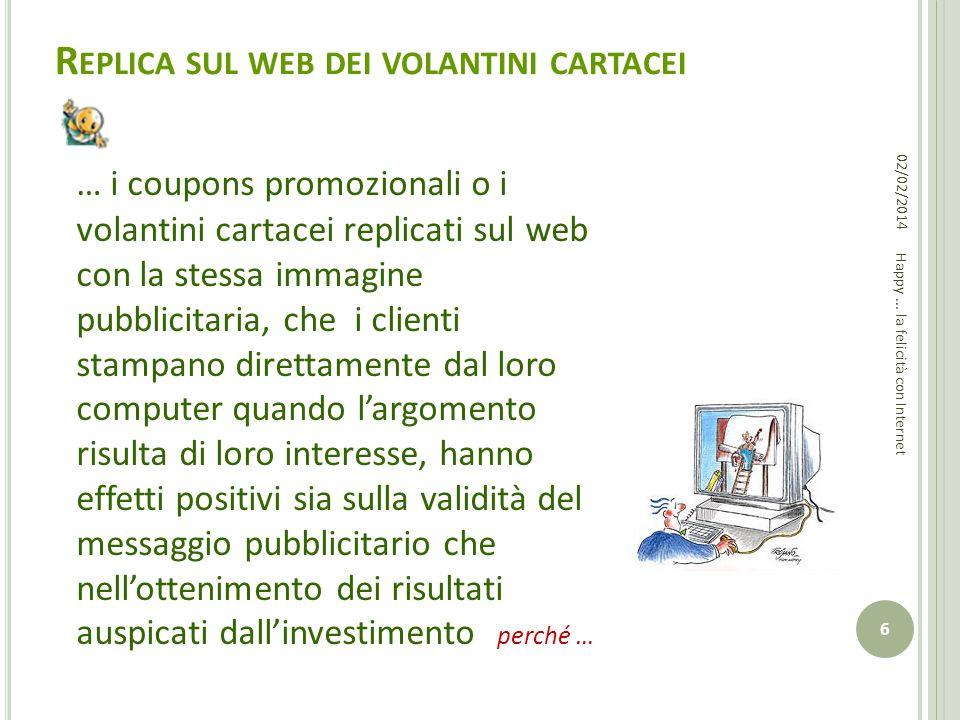 R EPLICA SUL WEB DEI VOLANTINI CARTACEI … i coupons promozionali o i volantini cartacei replicati sul web con la stessa immagine pubblicitaria, che i