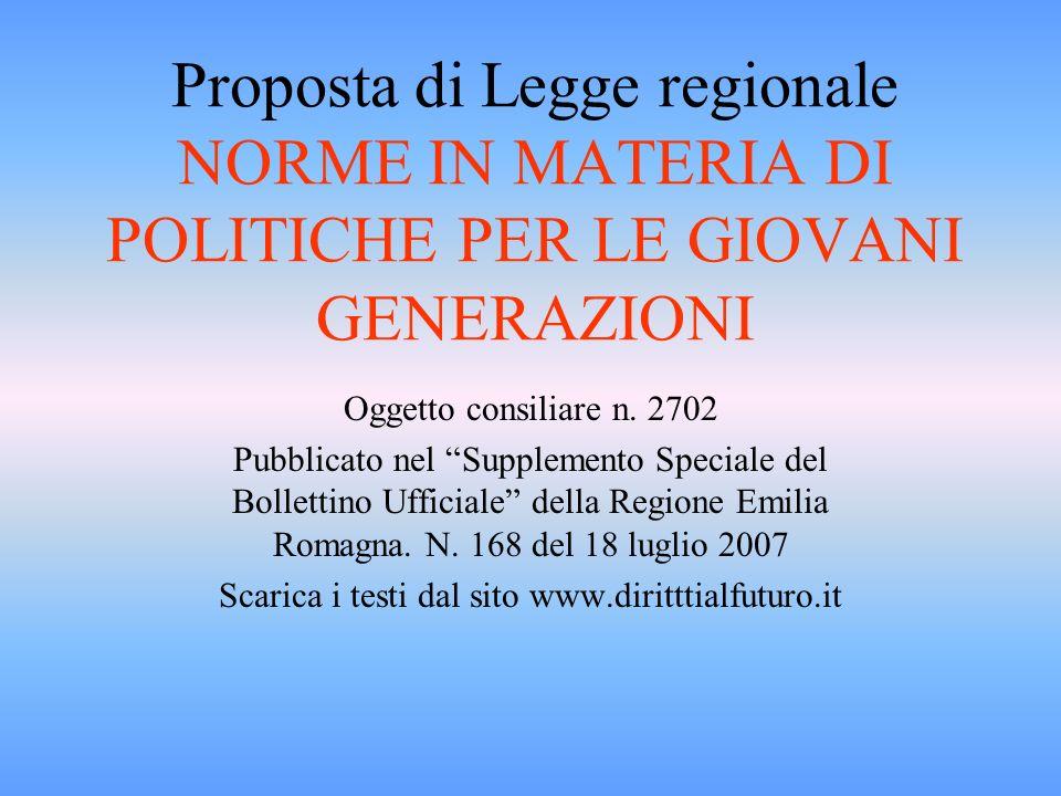 Proposta di Legge regionale NORME IN MATERIA DI POLITICHE PER LE GIOVANI GENERAZIONI Oggetto consiliare n.