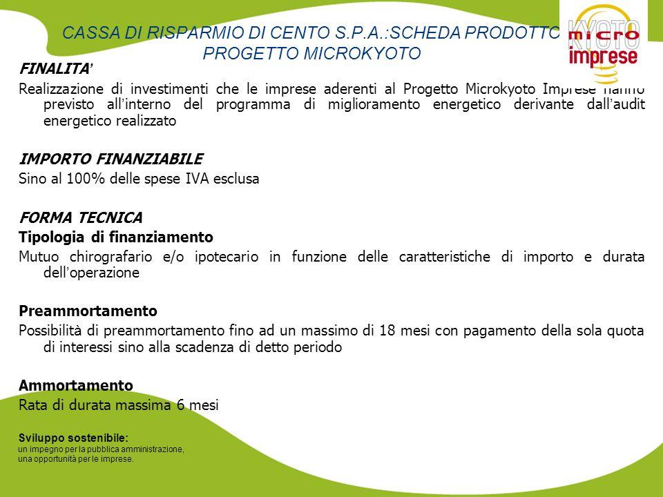 Sviluppo sostenibile: un impegno per la pubblica amministrazione, una opportunità per le imprese. CASSA DI RISPARMIO DI CENTO S.P.A.:SCHEDA PRODOTTO P