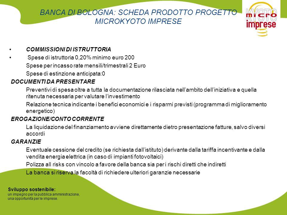 Sviluppo sostenibile: un impegno per la pubblica amministrazione, una opportunità per le imprese. BANCA DI BOLOGNA: SCHEDA PRODOTTO PROGETTO MICROKYOT