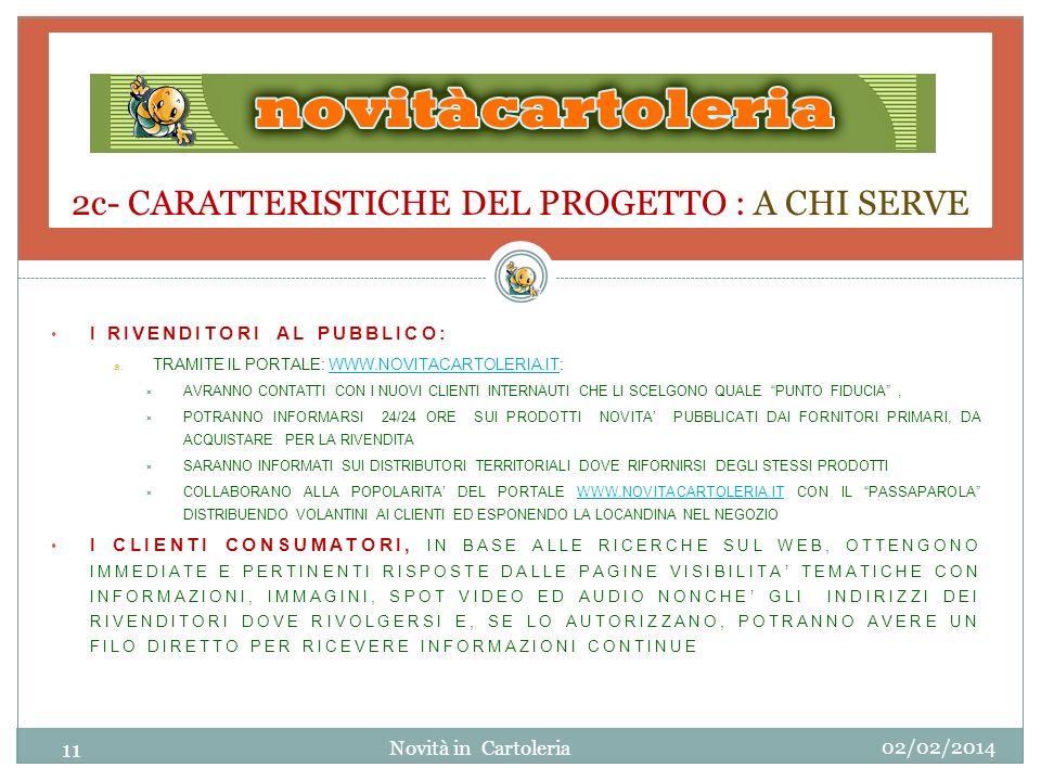 2c- CARATTERISTICHE DEL PROGETTO : A CHI SERVE I RIVENDITORI AL PUBBLICO: a. TRAMITE IL PORTALE: WWW.NOVITACARTOLERIA.IT:WWW.NOVITACARTOLERIA.IT AVRAN