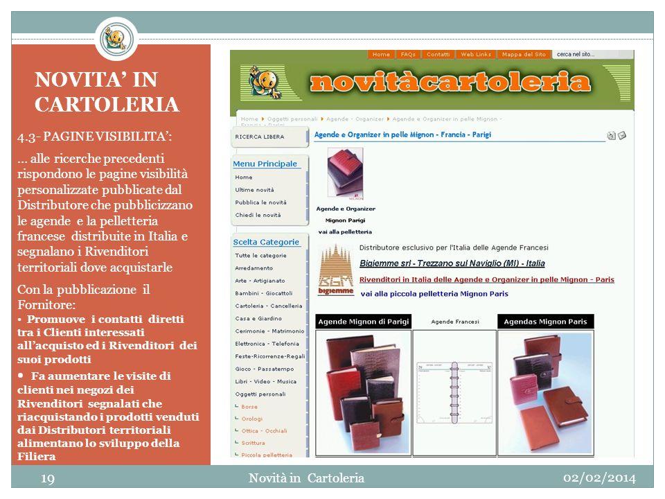 NOVITA IN CARTOLERIA 4.3- PAGINE VISIBILITA: … alle ricerche precedenti rispondono le pagine visibilità personalizzate pubblicate dal Distributore che