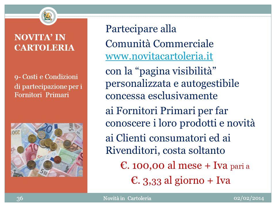 NOVITA IN CARTOLERIA 9- Costi e Condizioni di partecipazione per i Fornitori Primari Partecipare alla Comunità Commerciale www.novitacartoleria.it www