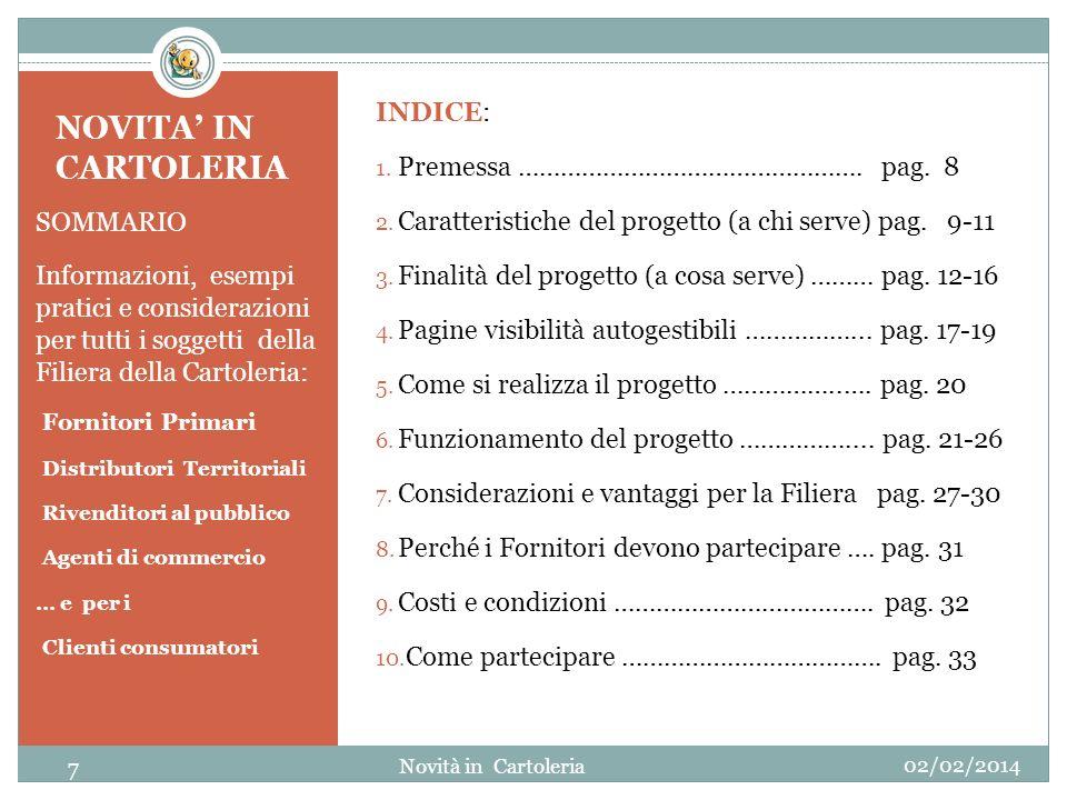 NOVITA IN CARTOLERIA SOMMARIO Informazioni, esempi pratici e considerazioni per tutti i soggetti della Filiera della Cartoleria: Fornitori Primari Dis