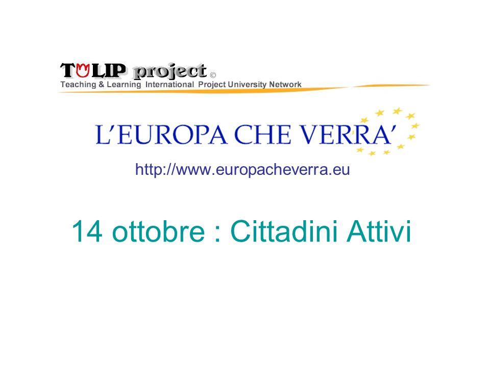 14 ottobre : Cittadini Attivi http://www.europacheverra.eu