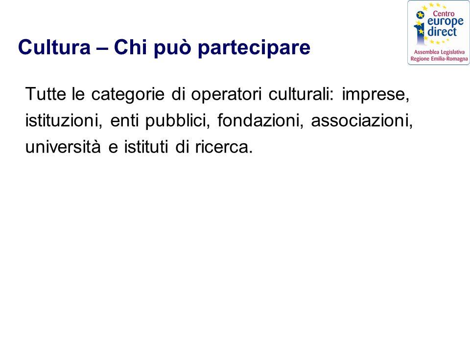 Cultura – Chi può partecipare Tutte le categorie di operatori culturali: imprese, istituzioni, enti pubblici, fondazioni, associazioni, università e istituti di ricerca.