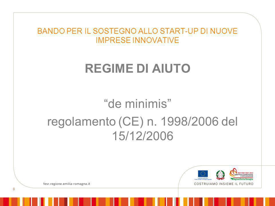 8 BANDO PER IL SOSTEGNO ALLO START-UP DI NUOVE IMPRESE INNOVATIVE REGIME DI AIUTO de minimis regolamento (CE) n. 1998/2006 del 15/12/2006