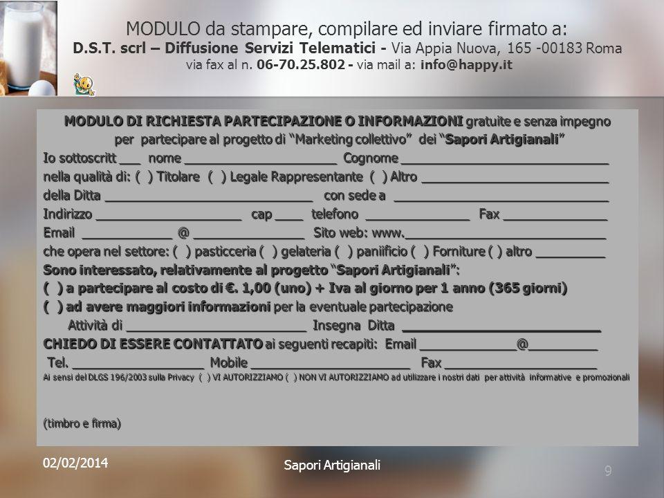 MODULO da stampare, compilare ed inviare firmato a: D.S.T. scrl – Diffusione Servizi Telematici - Via Appia Nuova, 165 -00183 Roma via fax al n. 06-70